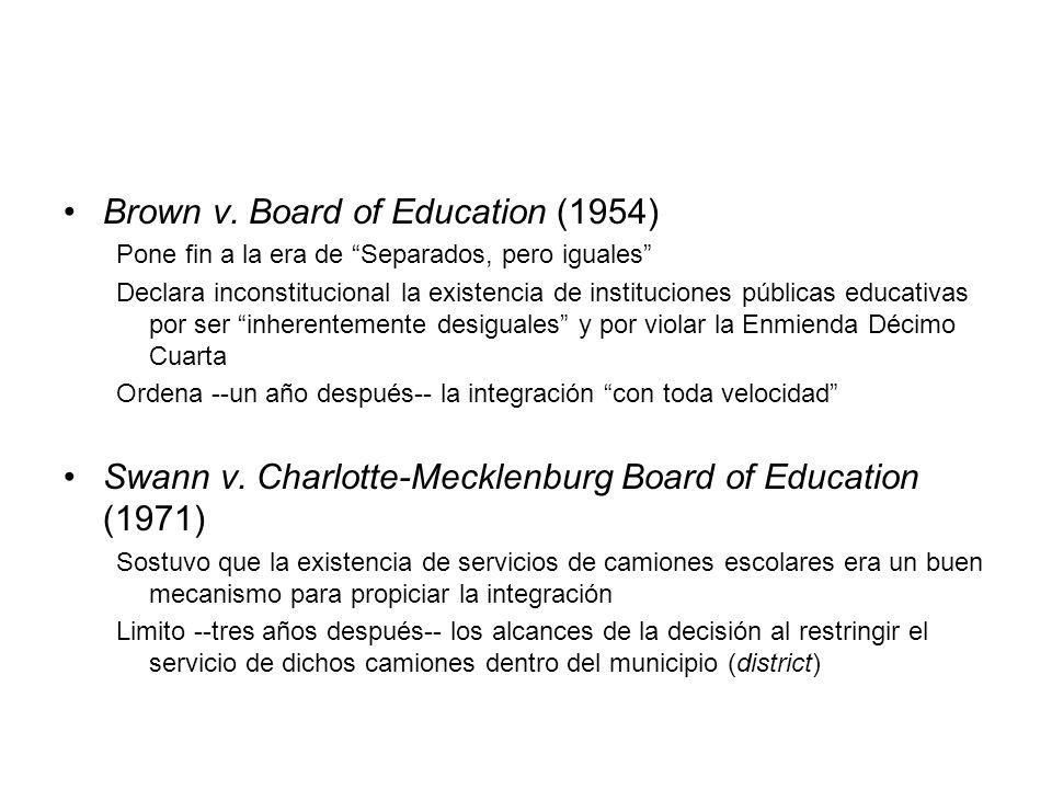 Brown v. Board of Education (1954) Pone fin a la era de Separados, pero iguales Declara inconstitucional la existencia de instituciones públicas educa