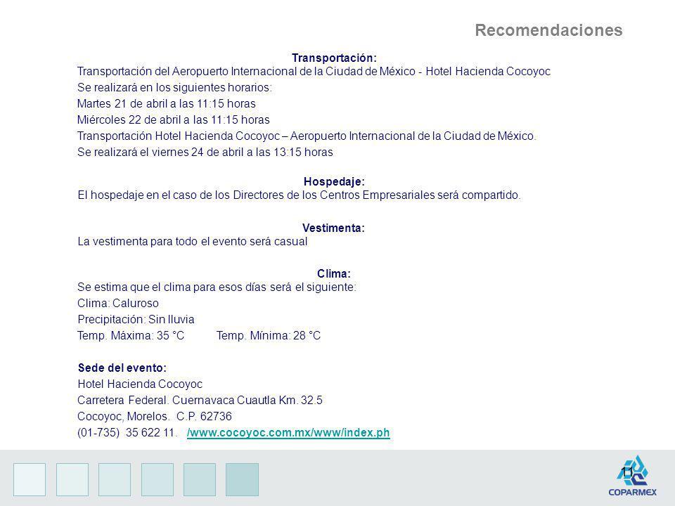 11 Transportación: Transportación del Aeropuerto Internacional de la Ciudad de México - Hotel Hacienda Cocoyoc Se realizará en los siguientes horarios