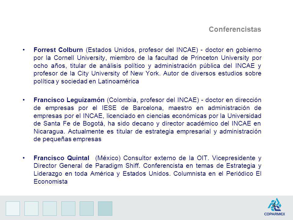 4 Conferencistas Forrest Colburn (Estados Unidos, profesor del INCAE) - doctor en gobierno por la Cornell University, miembro de la facultad de Prince