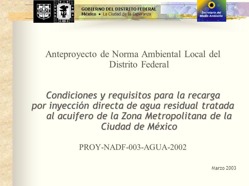 Anteproyecto de Norma Ambiental Local del Distrito Federal Condiciones y requisitos para la recarga por inyección directa de agua residual tratada al