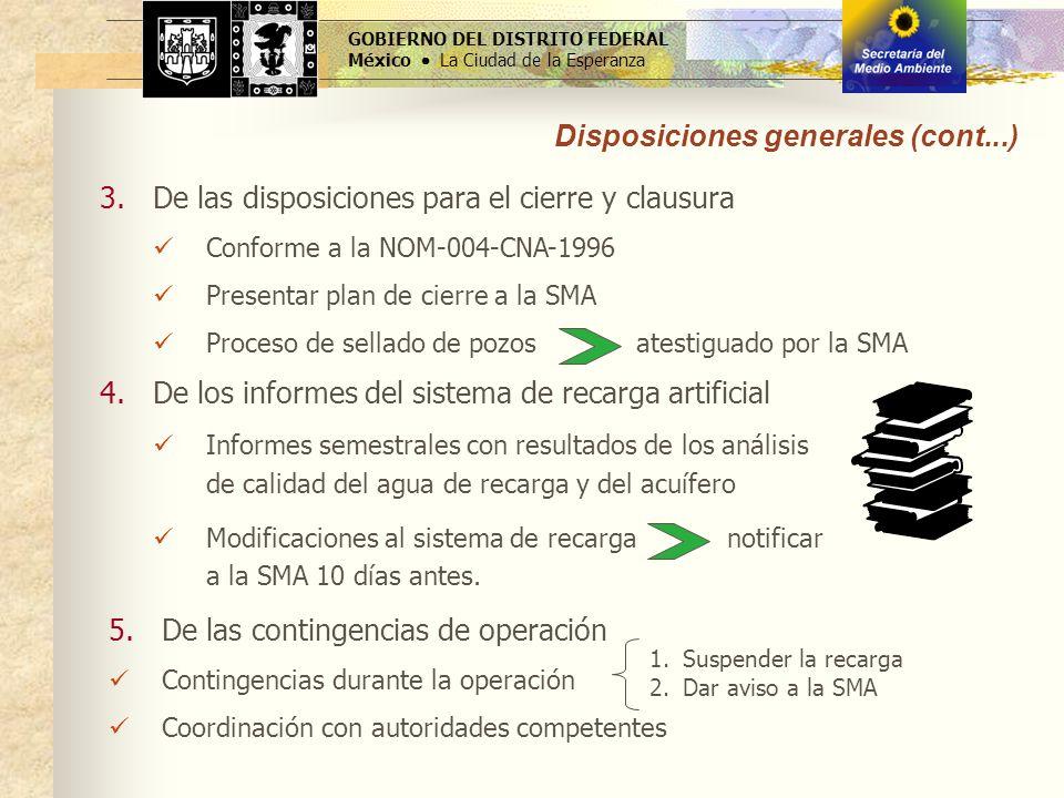 GOBIERNO DEL DISTRITO FEDERAL México La Ciudad de la Esperanza Disposiciones generales (cont...) 3.De las disposiciones para el cierre y clausura Conf