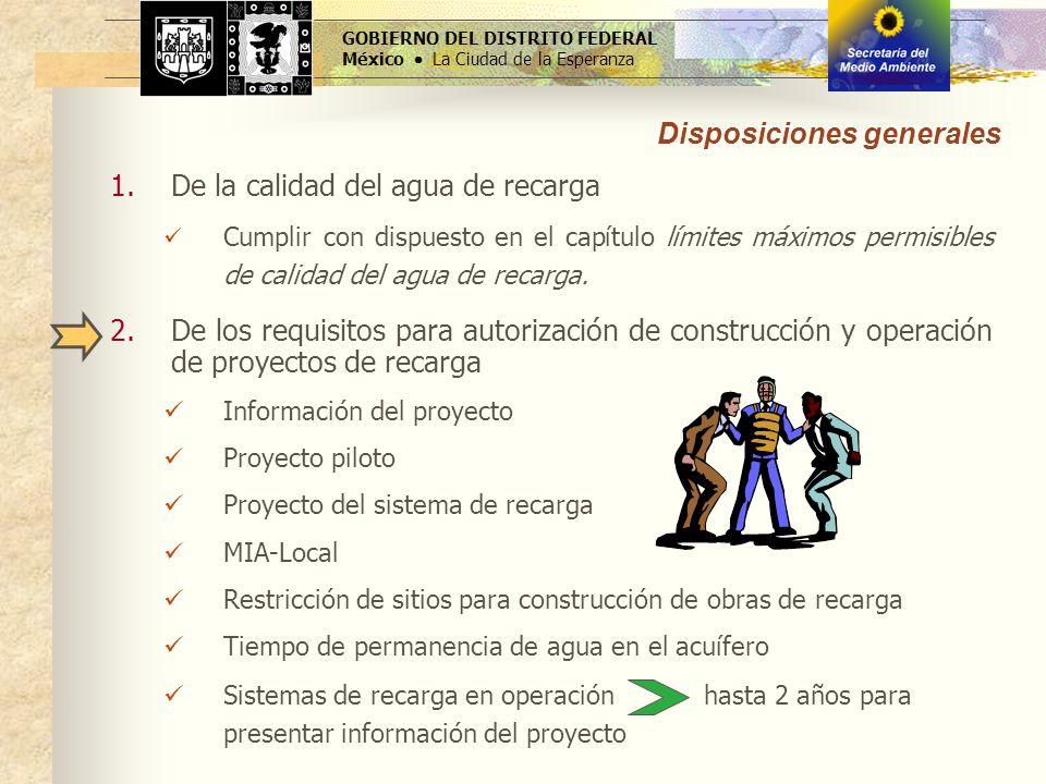 GOBIERNO DEL DISTRITO FEDERAL México La Ciudad de la Esperanza 1.De la calidad del agua de recarga Cumplir con dispuesto en el capítulo límites máximo