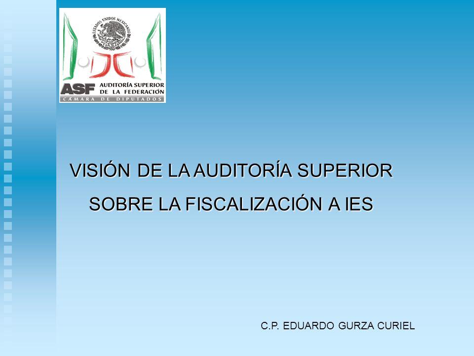 VISIÓN DE LA AUDITORÍA SUPERIOR SOBRE LA FISCALIZACIÓN A IES C.P. EDUARDO GURZA CURIEL
