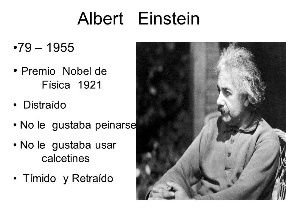 Albert Einstein 79 – 1955 Premio Nobel de Física 1921 Distraído No le gustaba peinarse No le gustaba usar calcetines Tímido y Retraído