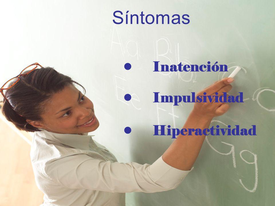Síntomas Inatención Impulsividad Hiperactividad