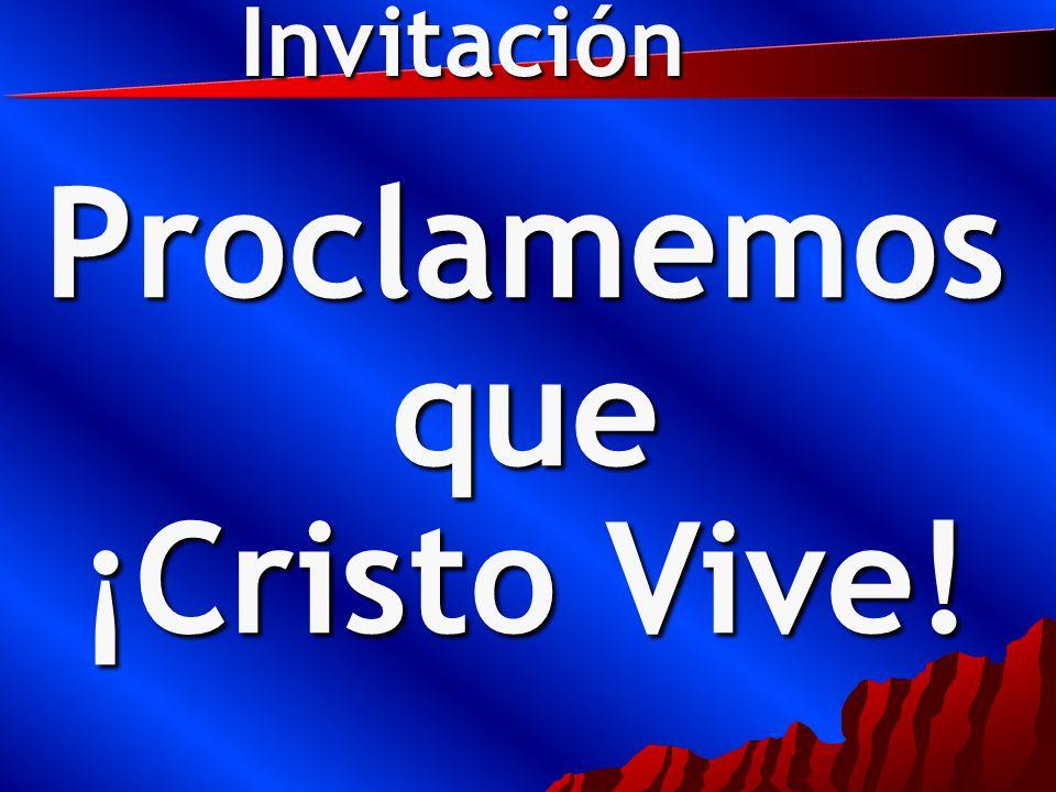 Proclamemos que ¡Cristo Vive! Invitación