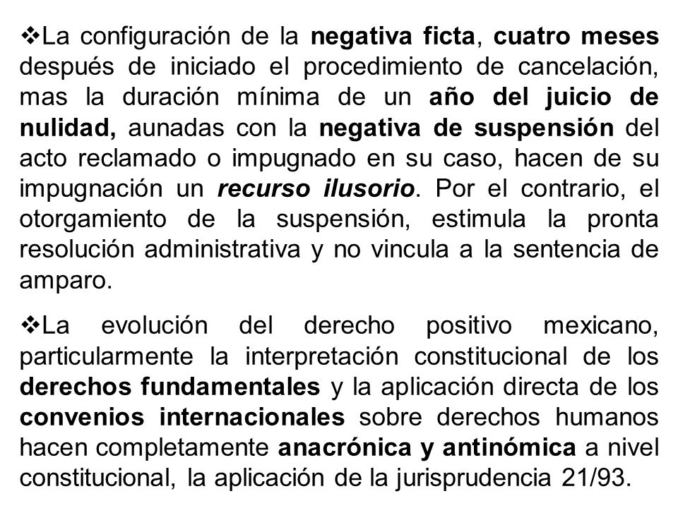 La configuración de la negativa ficta, cuatro meses después de iniciado el procedimiento de cancelación, mas la duración mínima de un año del juicio d