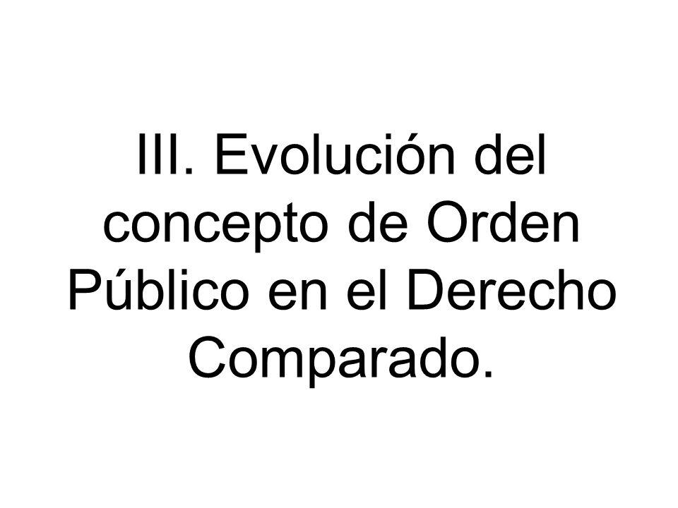 III. Evolución del concepto de Orden Público en el Derecho Comparado.