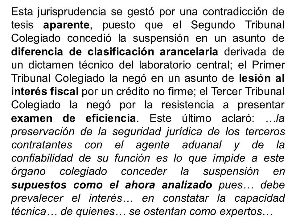 Esta jurisprudencia se gestó por una contradicción de tesis aparente, puesto que el Segundo Tribunal Colegiado concedió la suspensión en un asunto de
