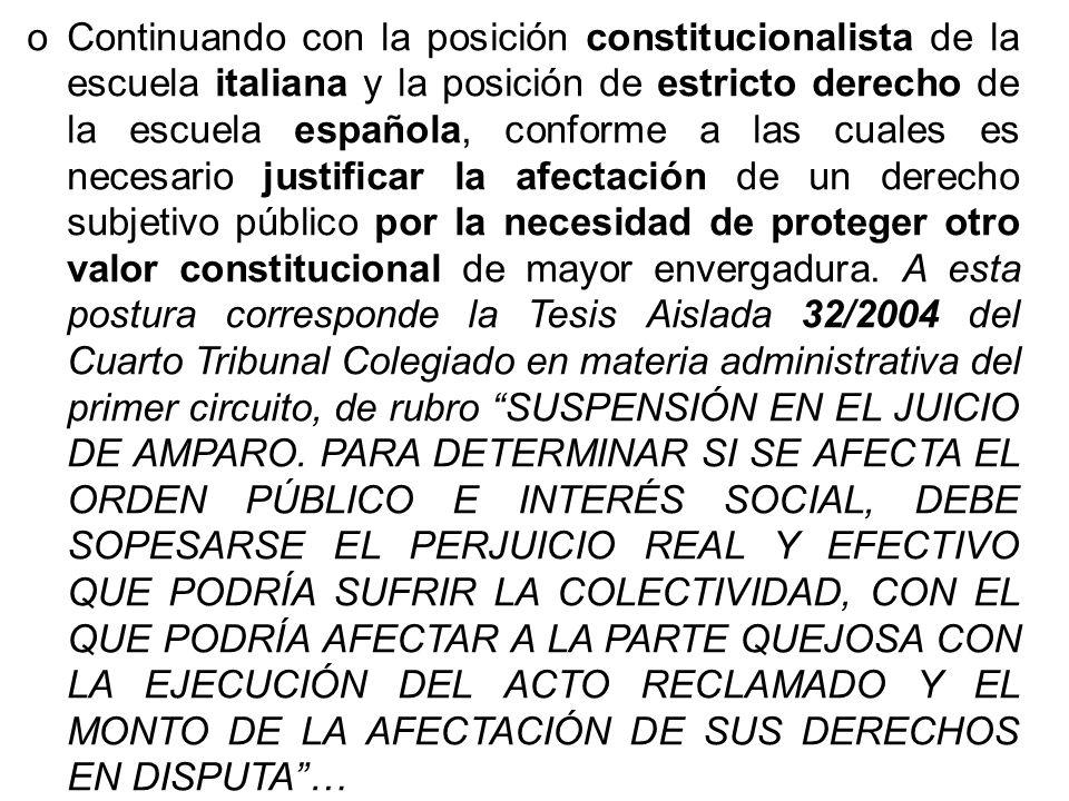 oContinuando con la posición constitucionalista de la escuela italiana y la posición de estricto derecho de la escuela española, conforme a las cuales