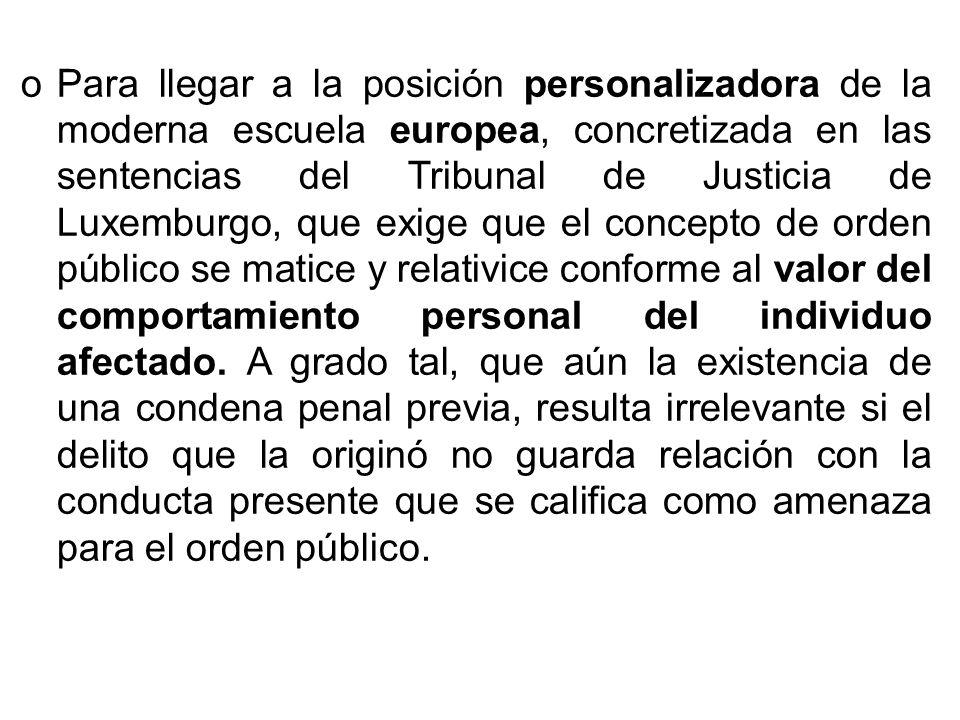 oPara llegar a la posición personalizadora de la moderna escuela europea, concretizada en las sentencias del Tribunal de Justicia de Luxemburgo, que e