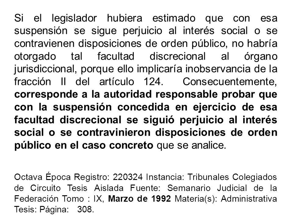 Si el legislador hubiera estimado que con esa suspensión se sigue perjuicio al interés social o se contravienen disposiciones de orden público, no hab