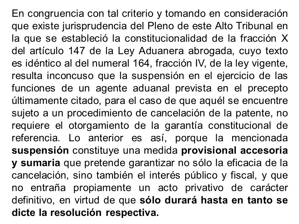 En congruencia con tal criterio y tomando en consideración que existe jurisprudencia del Pleno de este Alto Tribunal en la que se estableció la consti