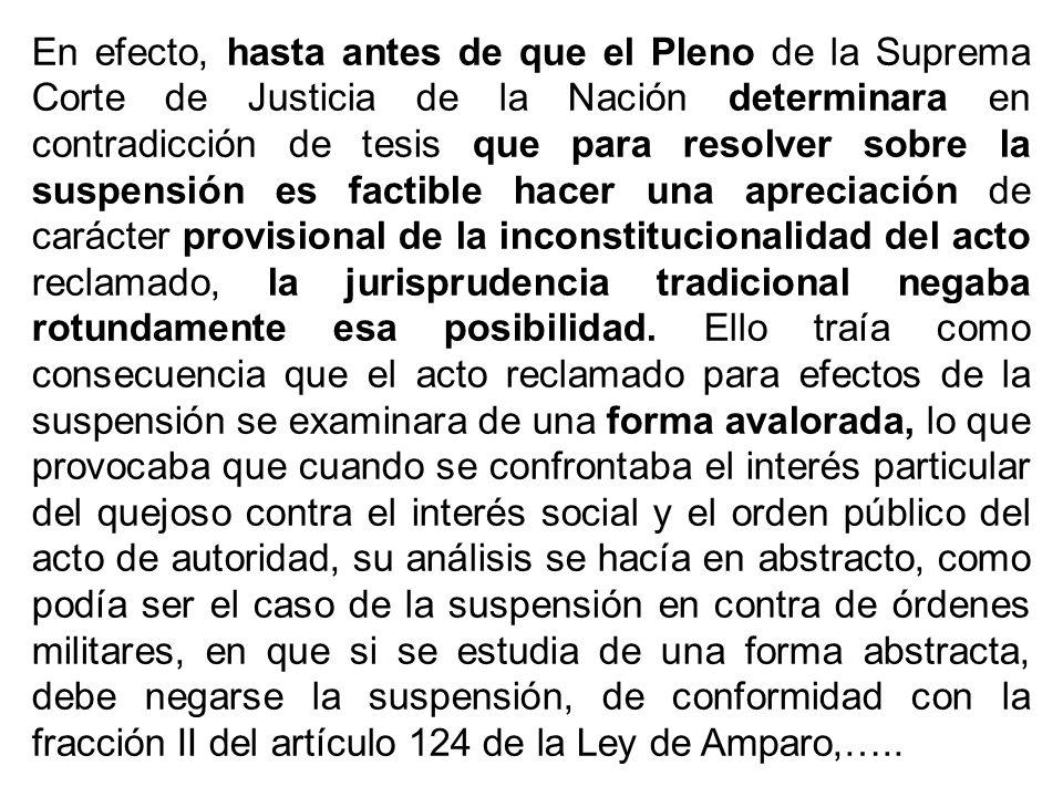 En efecto, hasta antes de que el Pleno de la Suprema Corte de Justicia de la Nación determinara en contradicción de tesis que para resolver sobre la s