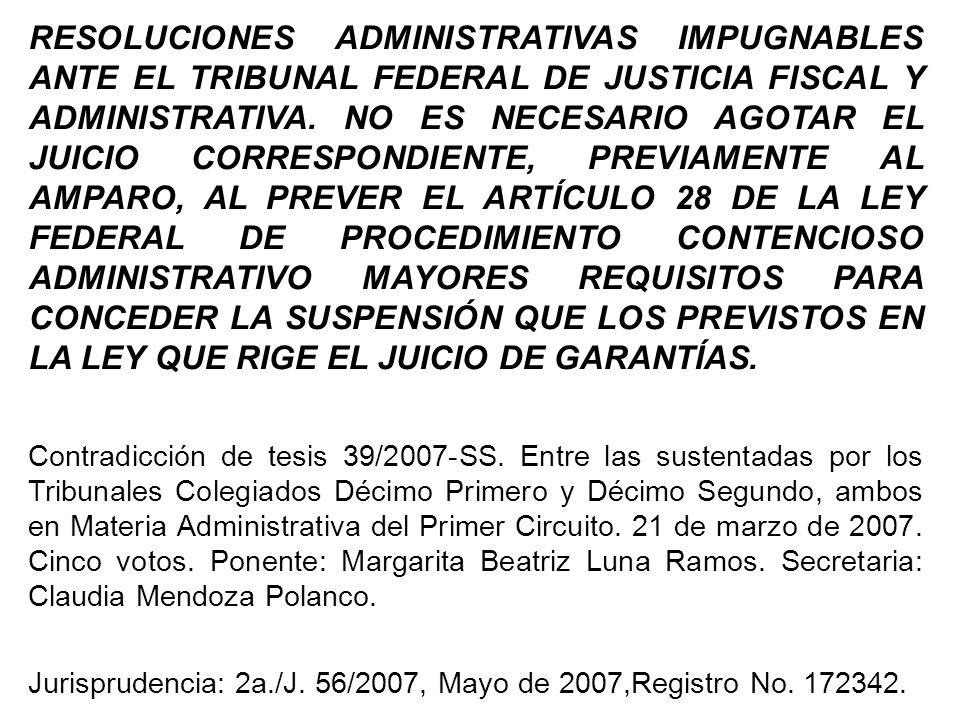 RESOLUCIONES ADMINISTRATIVAS IMPUGNABLES ANTE EL TRIBUNAL FEDERAL DE JUSTICIA FISCAL Y ADMINISTRATIVA. NO ES NECESARIO AGOTAR EL JUICIO CORRESPONDIENT