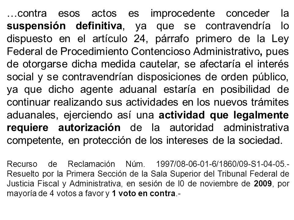 …contra esos actos es improcedente conceder la suspensión definitiva, ya que se contravendría lo dispuesto en el artículo 24, párrafo primero de la Le