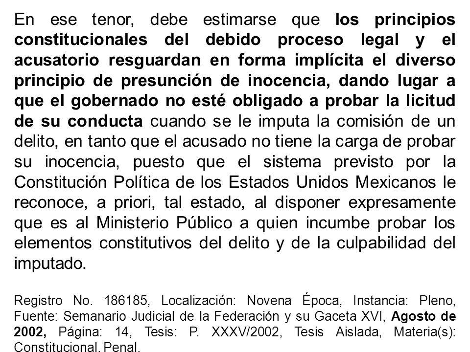 En ese tenor, debe estimarse que los principios constitucionales del debido proceso legal y el acusatorio resguardan en forma implícita el diverso pri