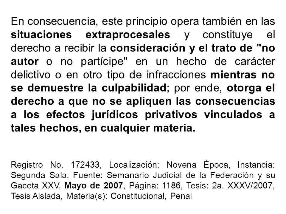En consecuencia, este principio opera también en las situaciones extraprocesales y constituye el derecho a recibir la consideración y el trato de