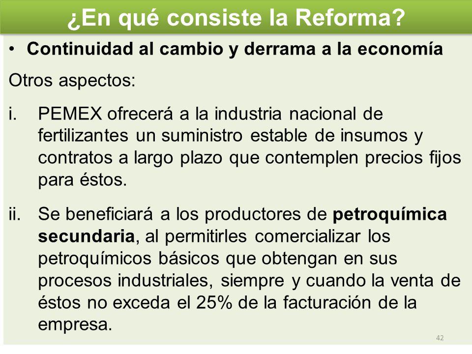 Continuidad al cambio y derrama a la economía Otros aspectos: i.PEMEX ofrecerá a la industria nacional de fertilizantes un suministro estable de insum