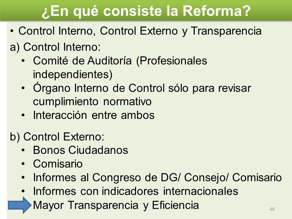 Control Interno, Control Externo y Transparencia a) Control Interno: Comité de Auditoría (Profesionales independientes) Órgano Interno de Control sólo