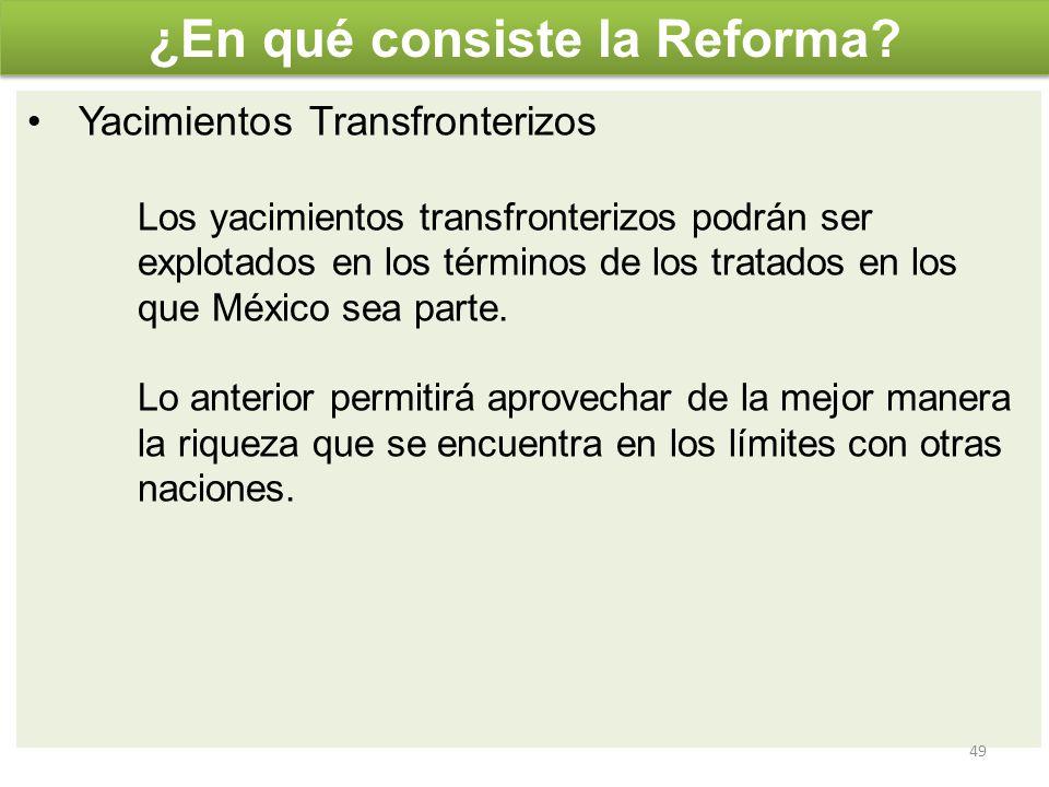 Yacimientos Transfronterizos Los yacimientos transfronterizos podrán ser explotados en los términos de los tratados en los que México sea parte. Lo an