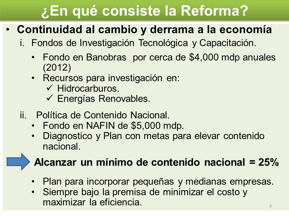 Resultados esperados La reforma permitirá fortalecer a la industria petrolera nacional en el mediano plazo.