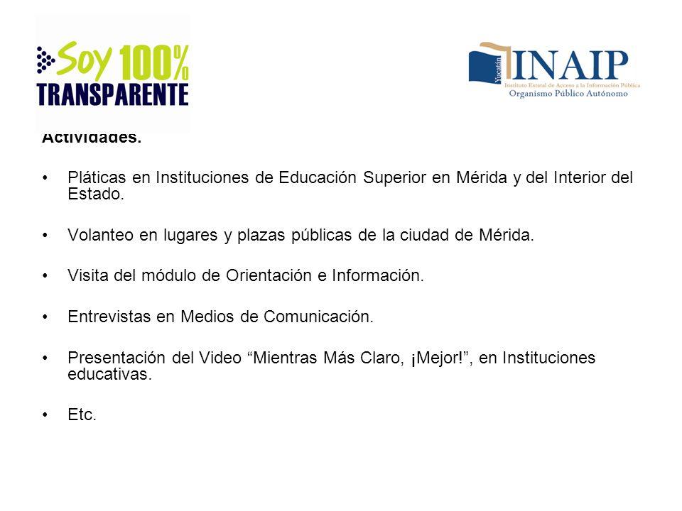 Actividades. Pláticas en Instituciones de Educación Superior en Mérida y del Interior del Estado. Volanteo en lugares y plazas públicas de la ciudad d