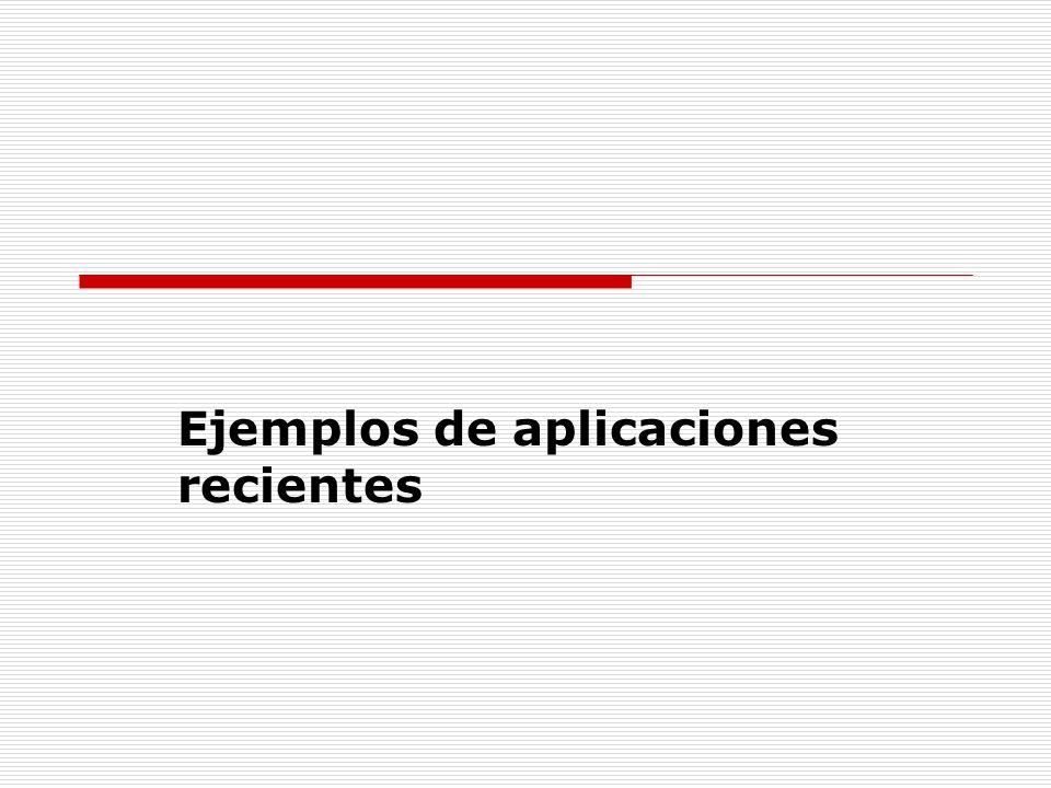 Ejemplos de aplicaciones recientes
