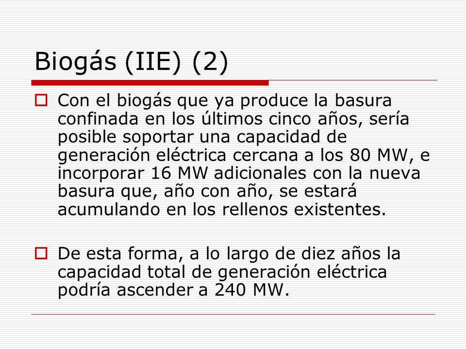 Biogás (IIE) (2) Con el biogás que ya produce la basura confinada en los últimos cinco años, sería posible soportar una capacidad de generación eléctrica cercana a los 80 MW, e incorporar 16 MW adicionales con la nueva basura que, año con año, se estará acumulando en los rellenos existentes.