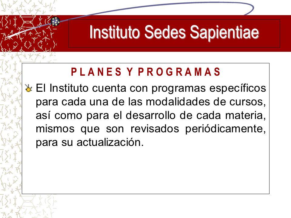 P L A N E S Y P R O G R A M A S El Instituto cuenta con programas específicos para cada una de las modalidades de cursos, así como para el desarrollo