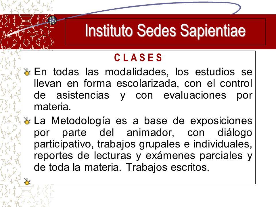 C L A S E S En todas las modalidades, los estudios se llevan en forma escolarizada, con el control de asistencias y con evaluaciones por materia. La M