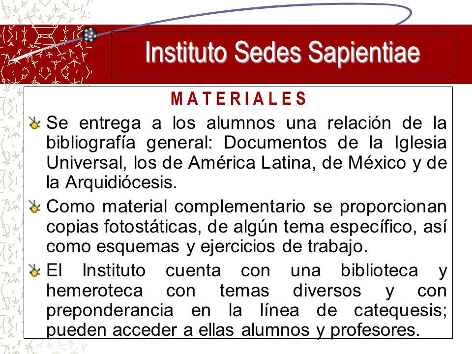 M A T E R I A L E S Se entrega a los alumnos una relación de la bibliografía general: Documentos de la Iglesia Universal, los de América Latina, de Mé