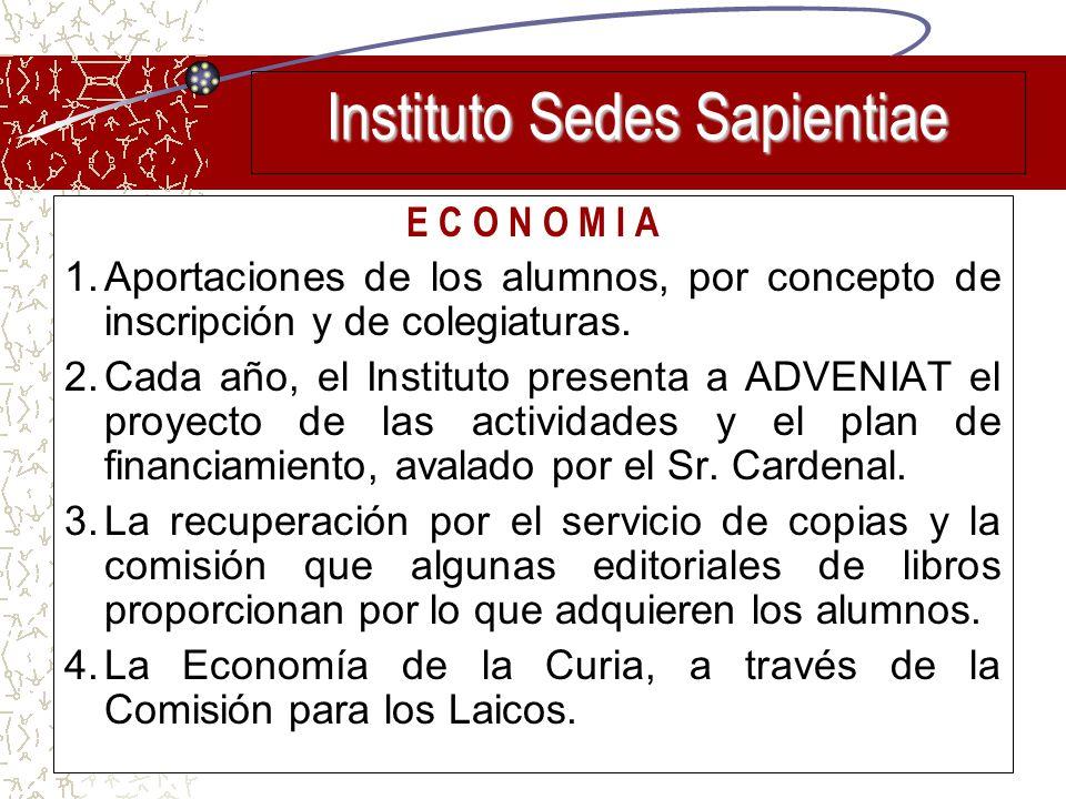 E C O N O M I A 1.Aportaciones de los alumnos, por concepto de inscripción y de colegiaturas. 2.Cada año, el Instituto presenta a ADVENIAT el proyecto