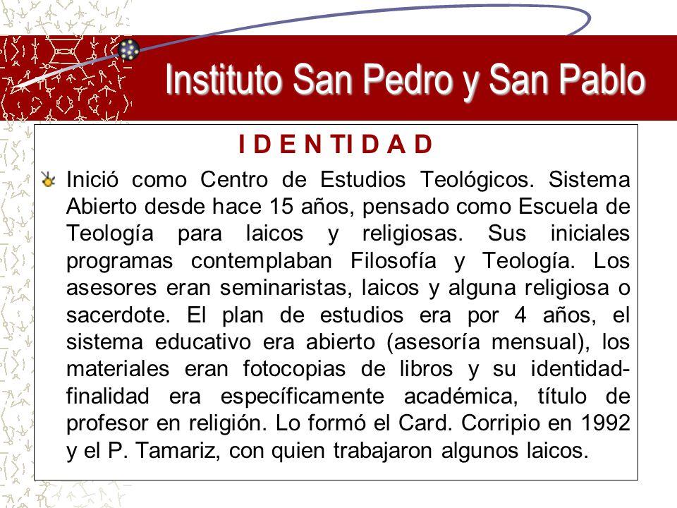 I D E N TI D A D Inició como Centro de Estudios Teológicos. Sistema Abierto desde hace 15 años, pensado como Escuela de Teología para laicos y religio