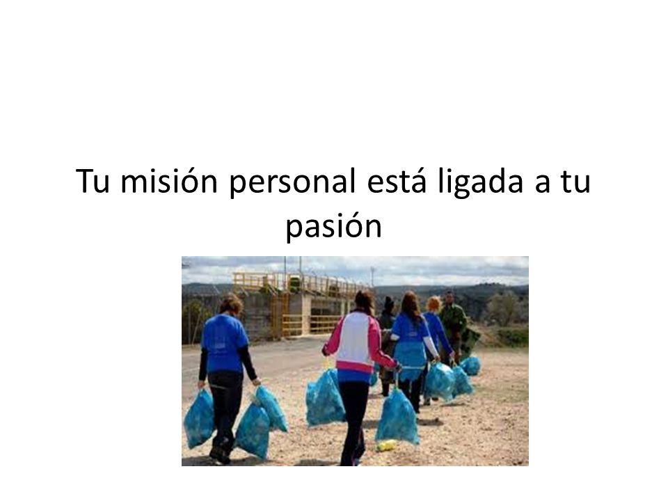 Nuestra misión personal Está relacionada con lo que es más fácil para nosotros, lo que se nos da mejor, para lo que somos más buenos(as), para lo que tenemos más talento….