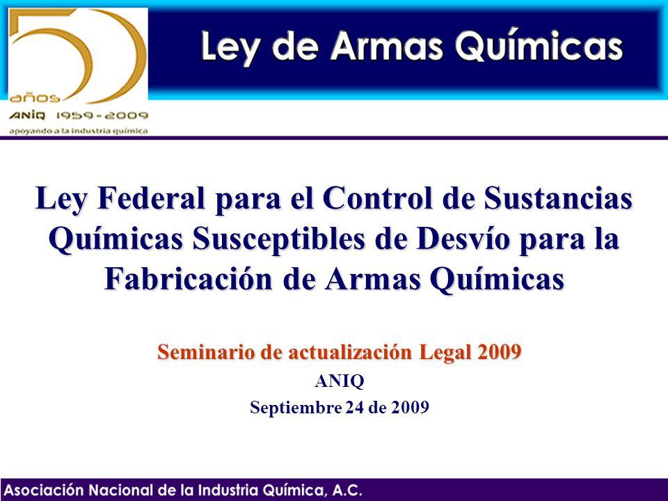 Ley Federal para el Control de Sustancias Químicas Susceptibles de Desvío para la Fabricación de Armas Químicas Seminario de actualización Legal 2009