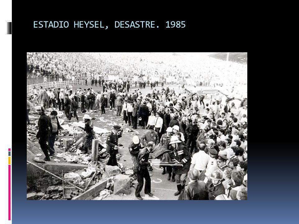 ESTADIO HEYSEL, DESASTRE. 1985