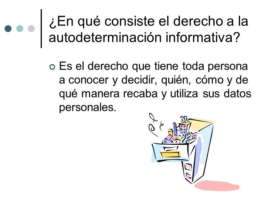 ¿En qué consiste el derecho a la autodeterminación informativa.