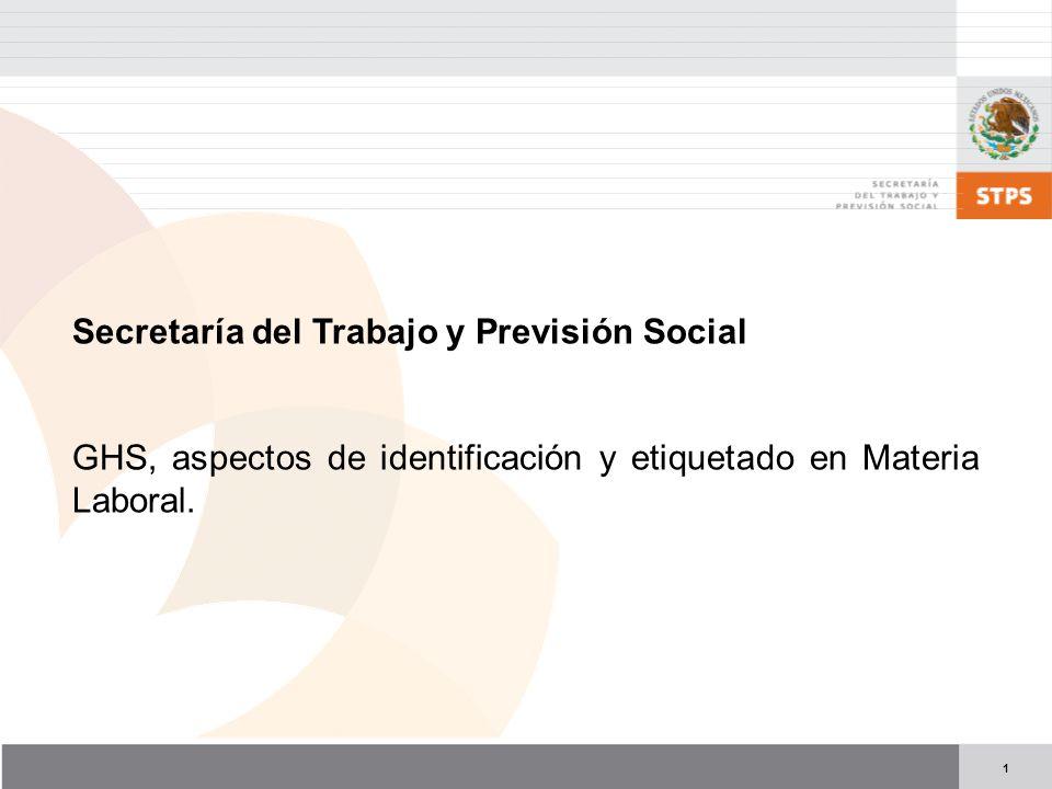 1 Secretaría del Trabajo y Previsión Social GHS, aspectos de identificación y etiquetado en Materia Laboral.