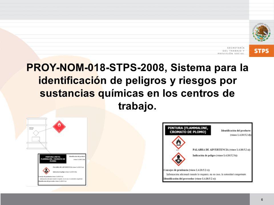 6 PROY-NOM-018-STPS-2008, Sistema para la identificación de peligros y riesgos por sustancias químicas en los centros de trabajo.