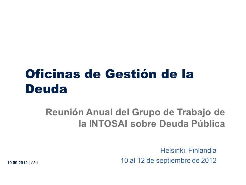 Helsinki, Finlandia 10 al 12 de septiembre de 2012 10.09.2012 | ASF Oficinas de Gestión de la Deuda Reunión Anual del Grupo de Trabajo de la INTOSAI sobre Deuda Pública