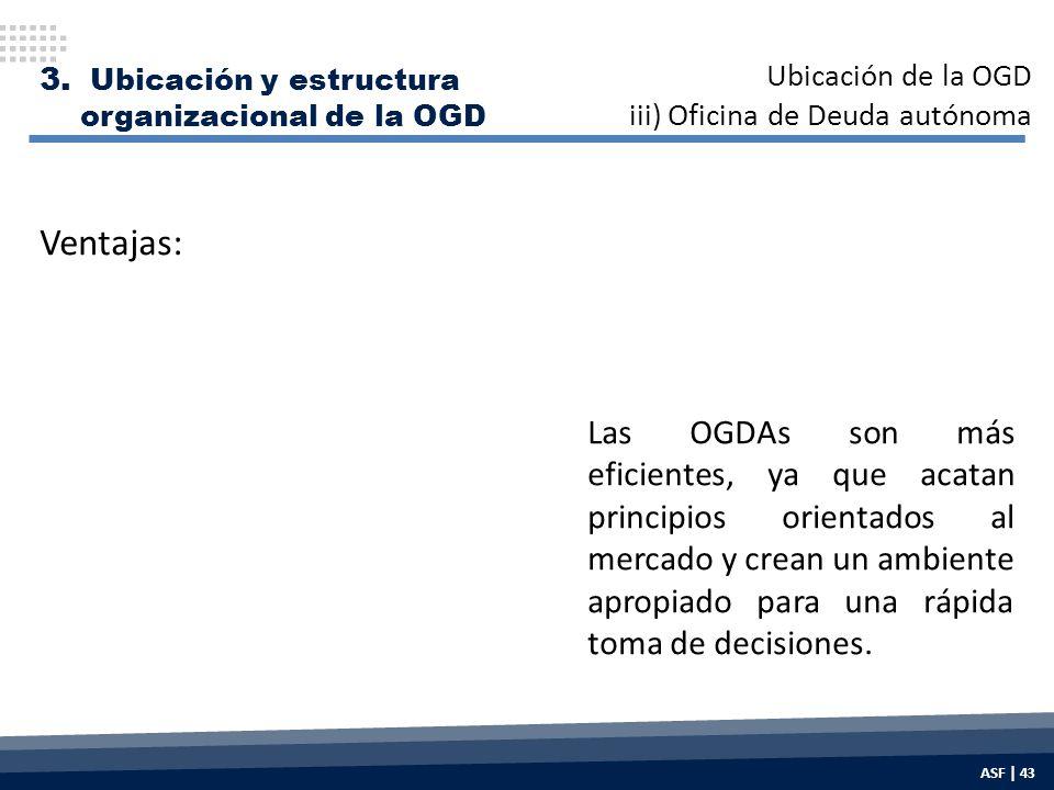 Las OGDAs son más eficientes, ya que acatan principios orientados al mercado y crean un ambiente apropiado para una rápida toma de decisiones.