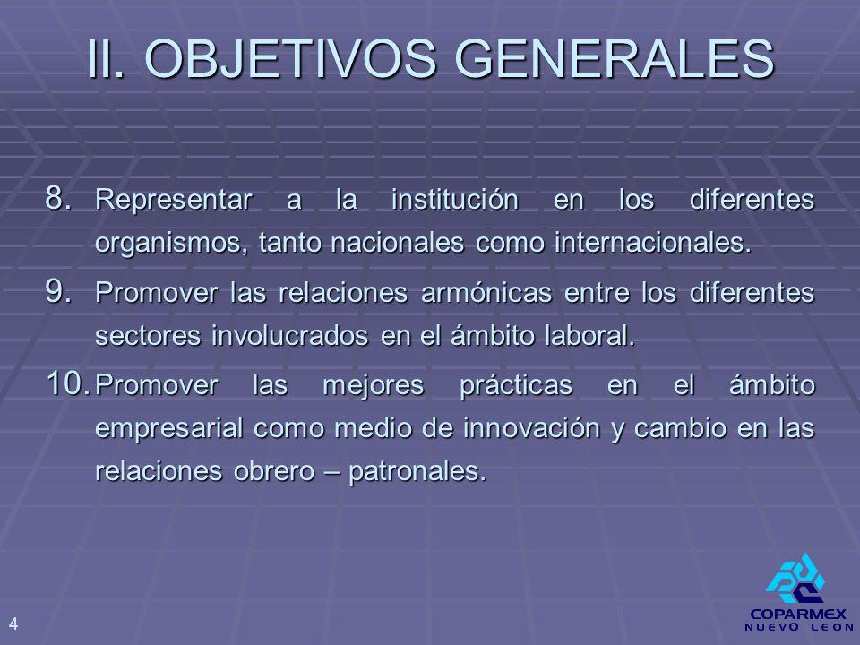 8. Representar a la institución en los diferentes organismos, tanto nacionales como internacionales. 9. Promover las relaciones armónicas entre los di