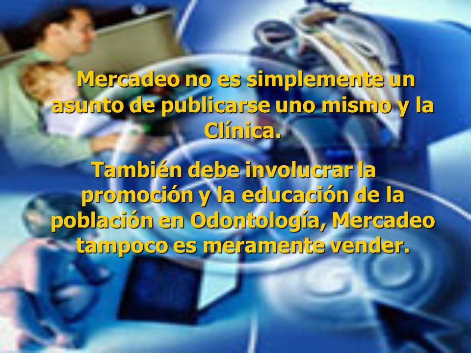 BENEFICIOS DEL MERCADEO El Mercadeo tiene méritos obvios en atención de salud, porque es una excelente manera de incrementar el flujo de pacientes y l