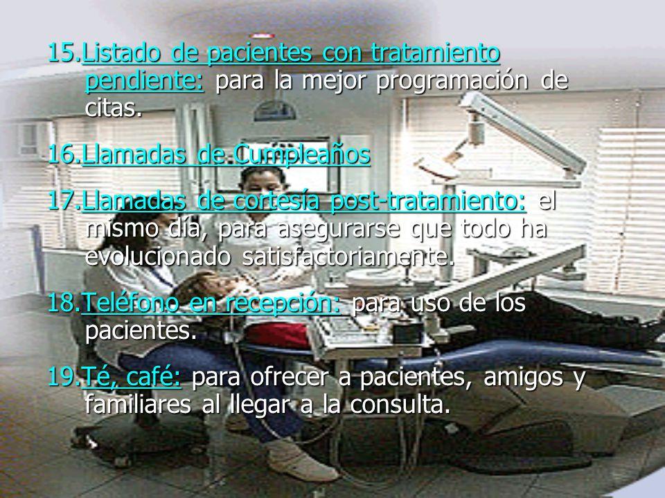 11.Entrenamiento del Personal: debe ser formal y permanente; tener manual de funciones. Enfatizar desarrollo de destreza verbales individuales para el