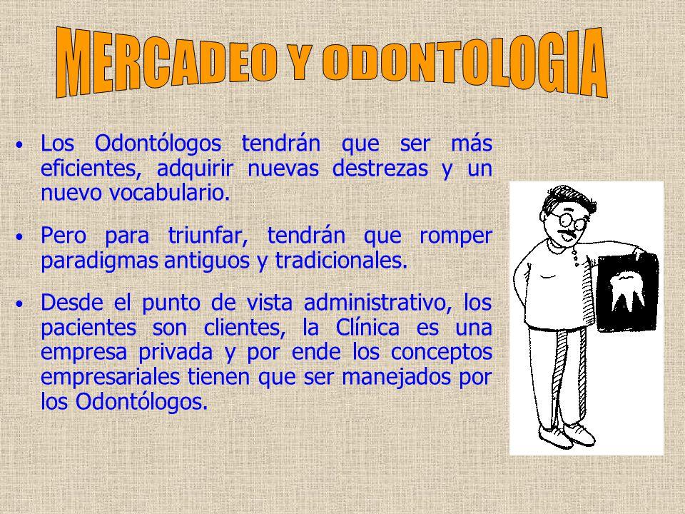 Los Odontólogos tendrán que ser más eficientes, adquirir nuevas destrezas y un nuevo vocabulario.