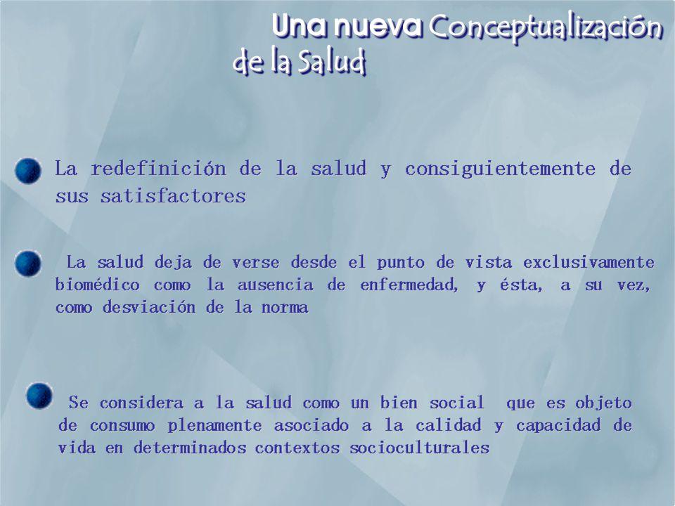 Una nueva Conceptualización de la Salud Una nueva Conceptualización de la Salud