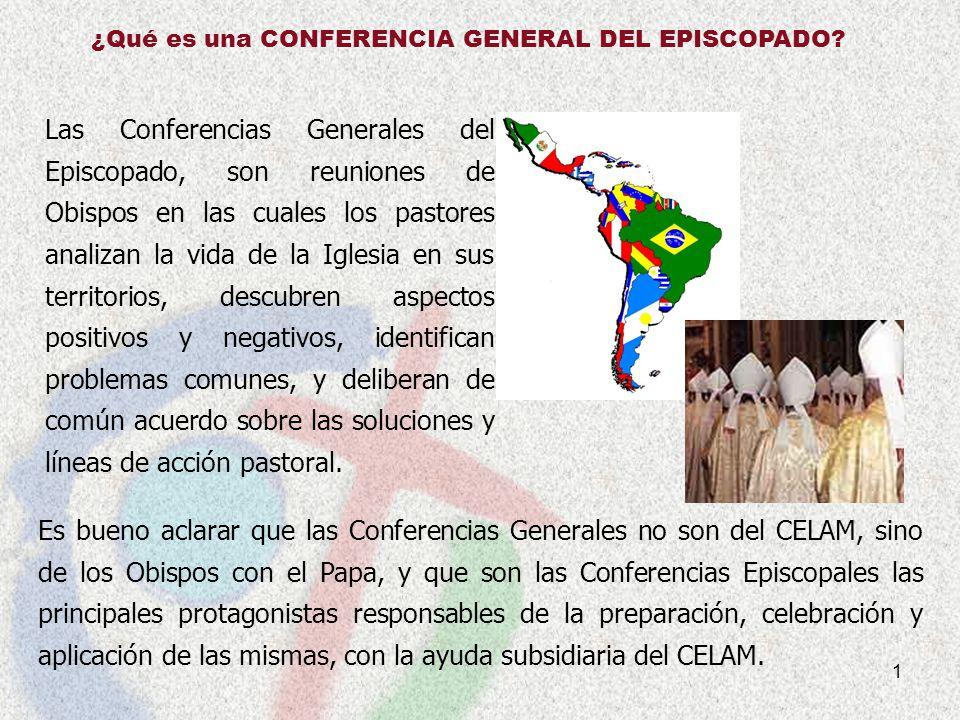 1 ¿Qué es una CONFERENCIA GENERAL DEL EPISCOPADO? Las Conferencias Generales del Episcopado, son reuniones de Obispos en las cuales los pastores anali