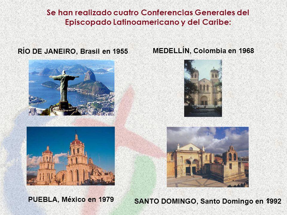 2 Se han realizado cuatro Conferencias Generales del Episcopado Latinoamericano y del Caribe: RÍO DE JANEIRO, Brasil en 1955 MEDELLÍN, Colombia en 196