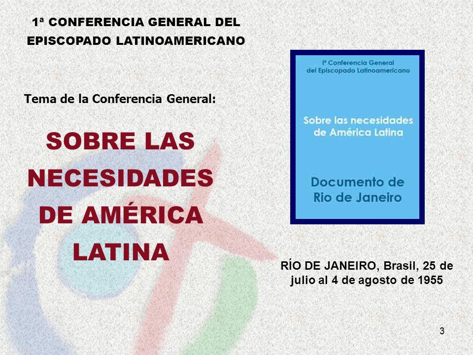 3 1ª CONFERENCIA GENERAL DEL EPISCOPADO LATINOAMERICANO RÍO DE JANEIRO, Brasil, 25 de julio al 4 de agosto de 1955 Tema de la Conferencia General: SOB